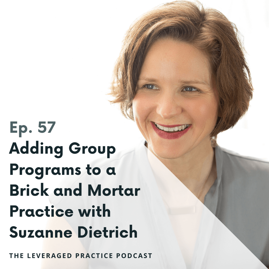 Ep 57 Adding Group Programs to a Brick and Mortar Practice with Suzanne Dietrich