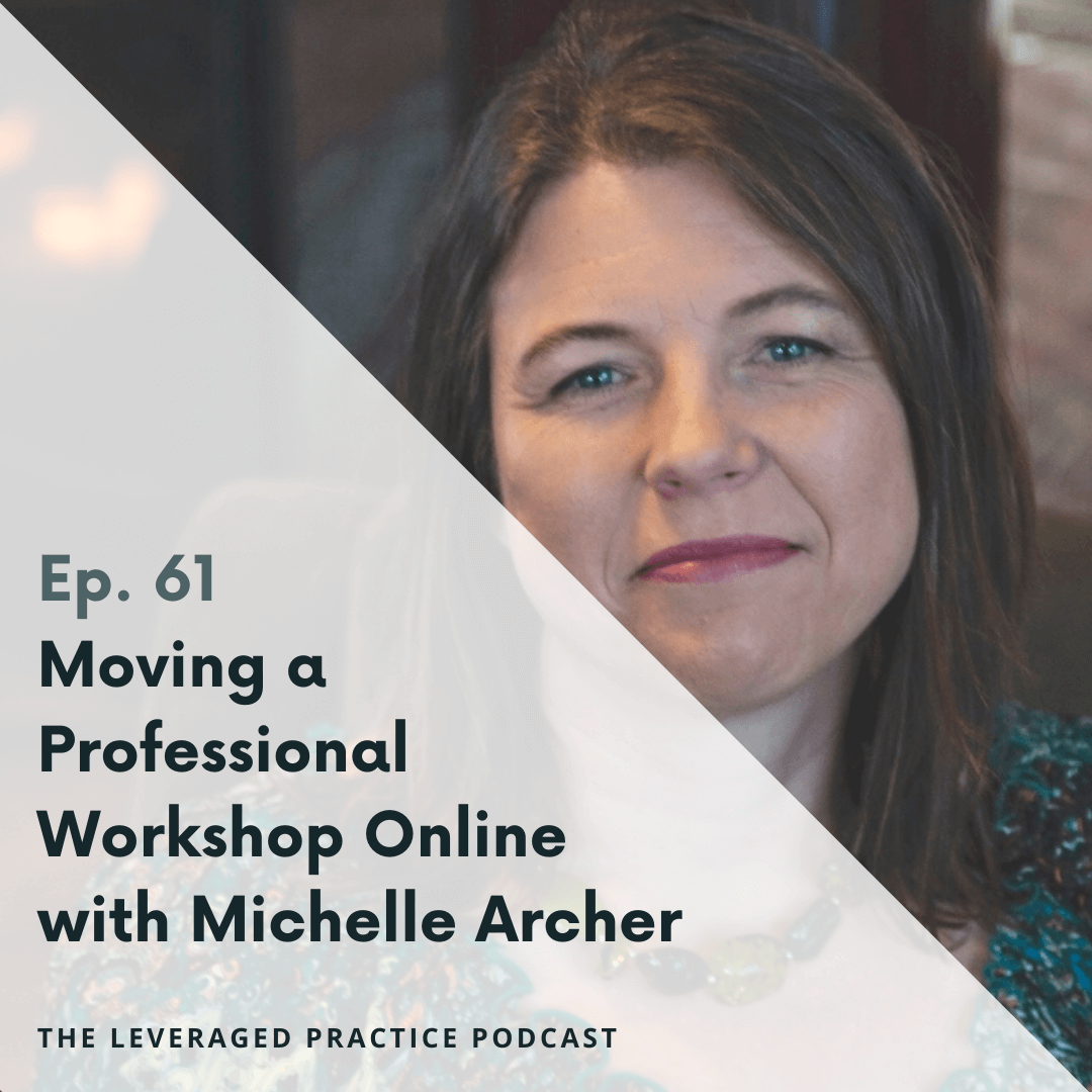 Ep.61 Moving a Professional Workshop Online with Michelle Archer