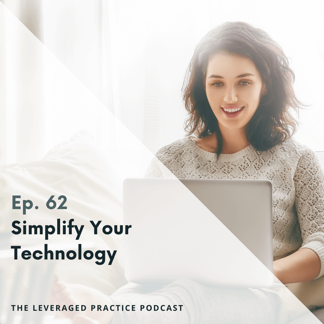 Ep.62 Simplify Your Technology