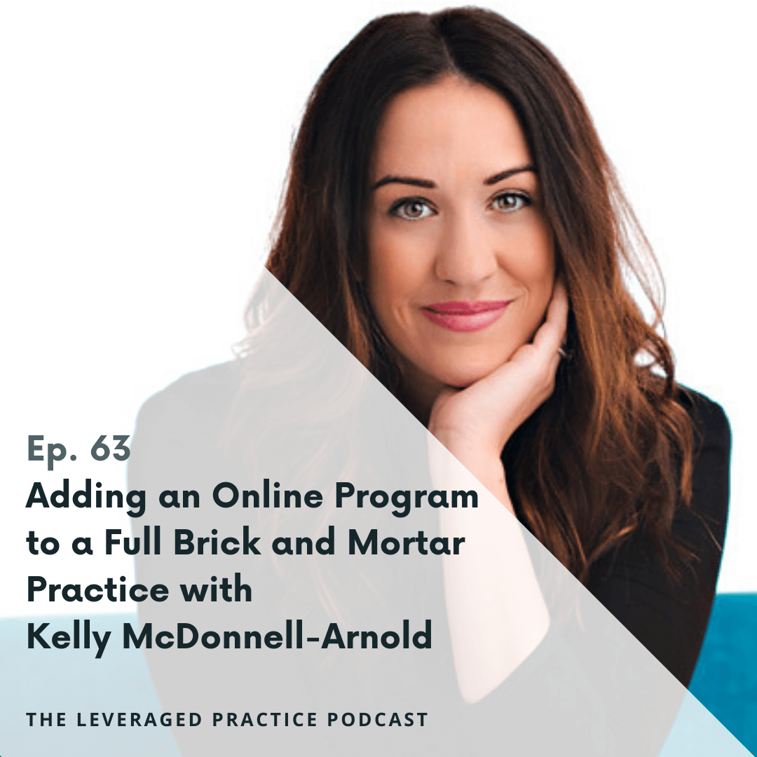 Ep.63 Adding an Online Program to a Full Brick and Mortar Practice with Kelly McDonnell-Arnold