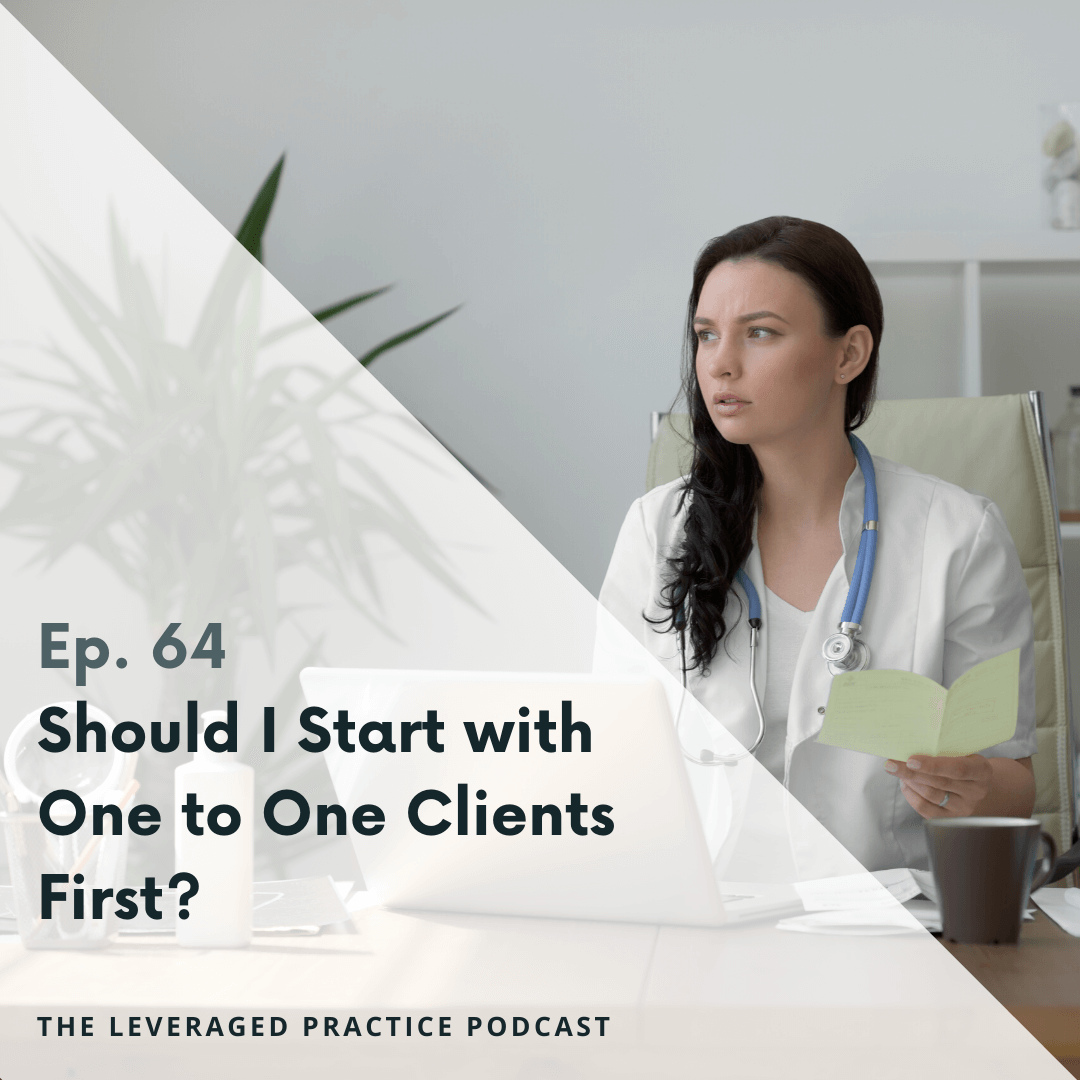Ep.64 Should I Start with One to One Clients First_