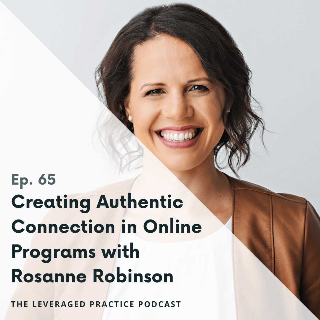 Ep.65 Creating Authentic Connection in Online Programs with Rosanne Robinson