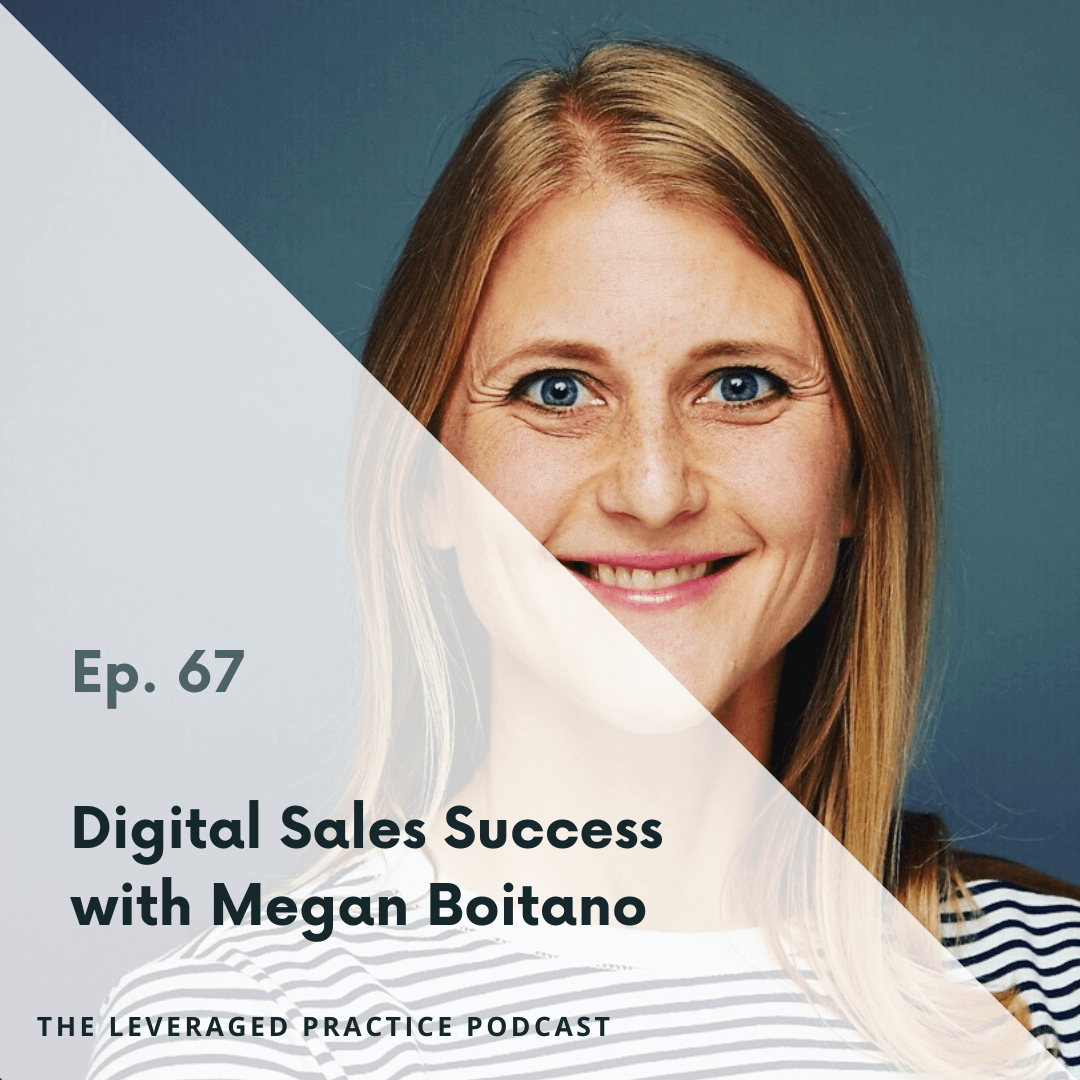 Ep.67 Digital Sales Success with Megan Boitano