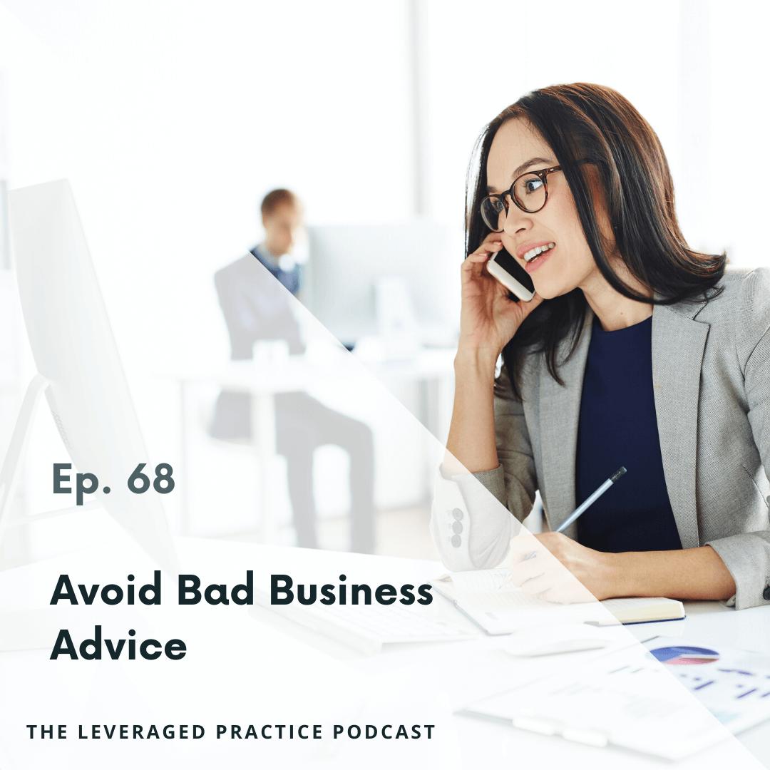 Ep.68 Avoid Bad Business Advice