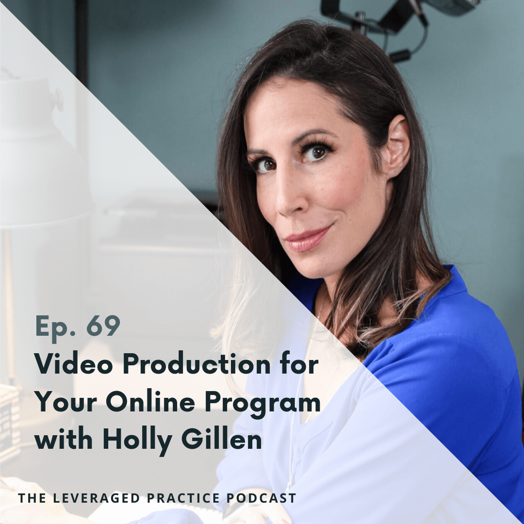 Ep.69 Video Production for Your Online Program with Holly Gillen