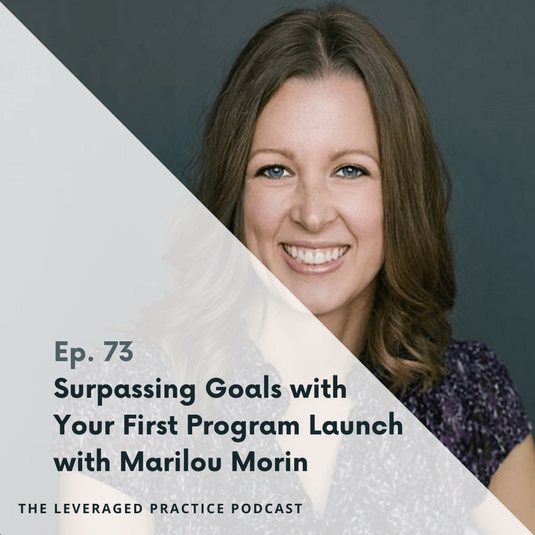 Ep.73 Surpassing Goals with Your First Program Launch with Marilou Morin