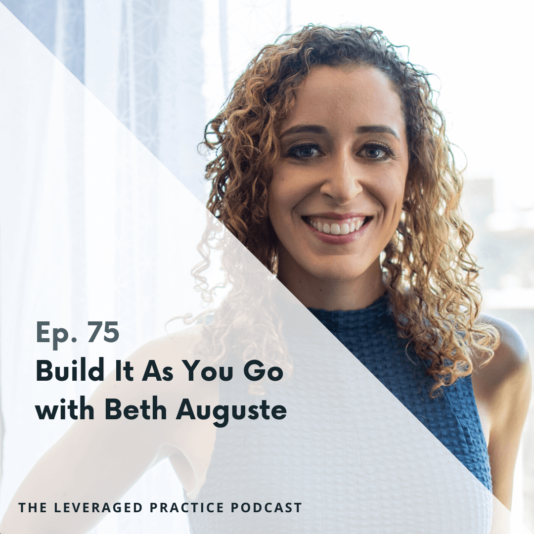 Ep.75 Build It As You Go with Beth Auguste