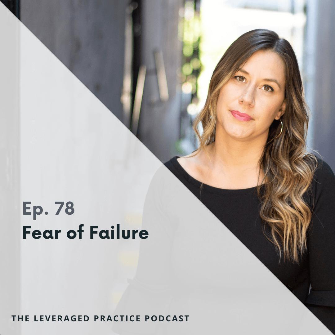 Ep. 78 Fear of Failure