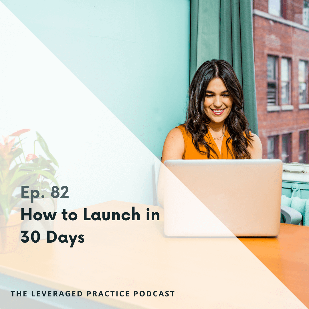 Ep.82 How to Launch in 30 Days