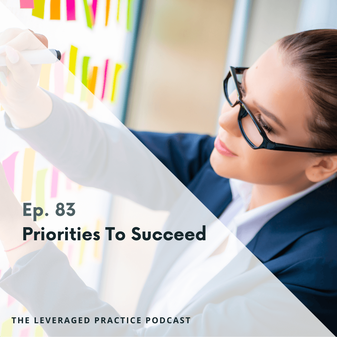 Ep.83 Priorities To Succeed