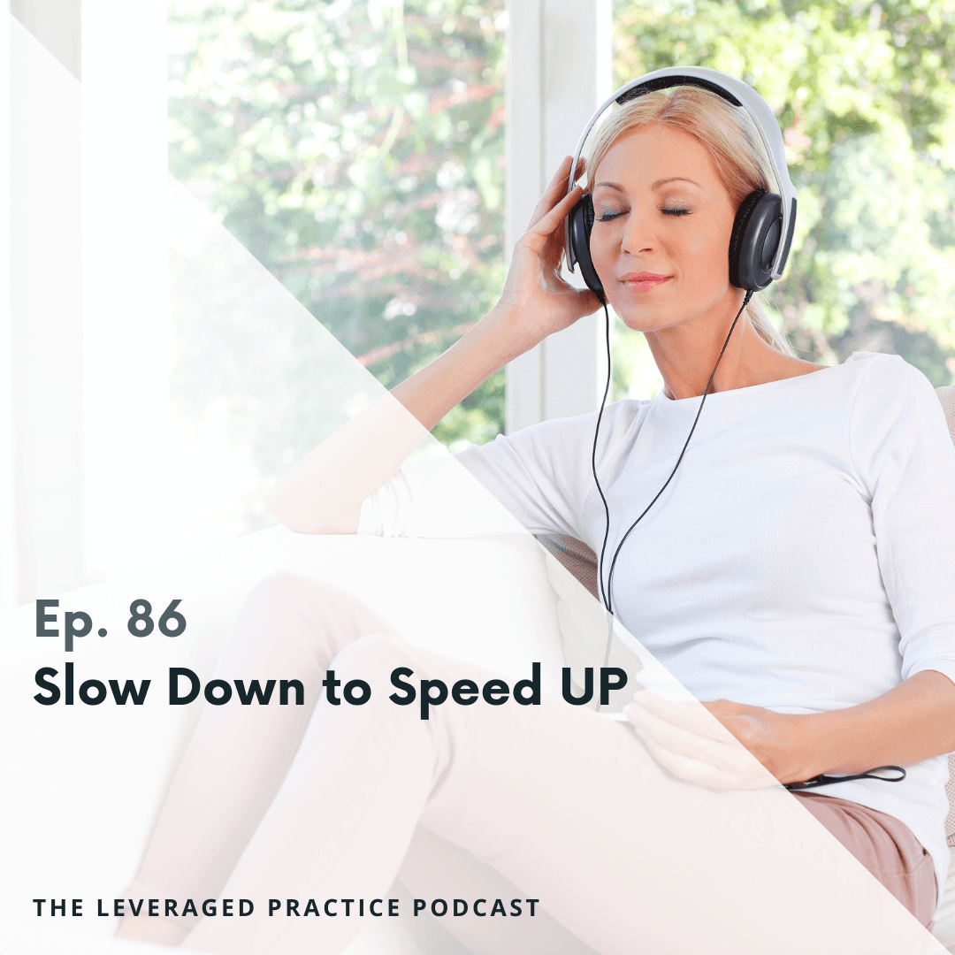 Ep.86 Slow Down to Speed UP (1)