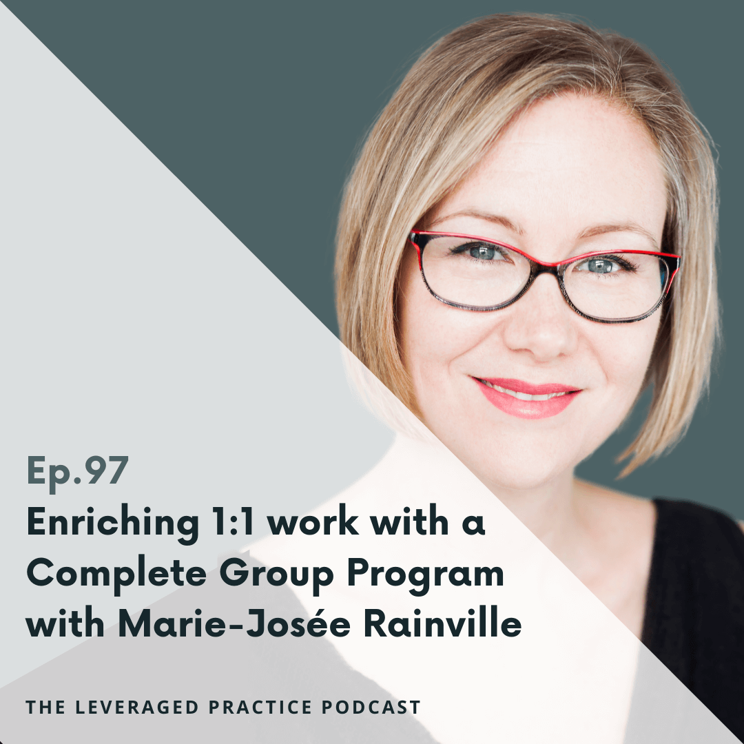 Ep.97 Enriching 1_1 work with a Complete Group Program with Marie-Josée Rainville 1