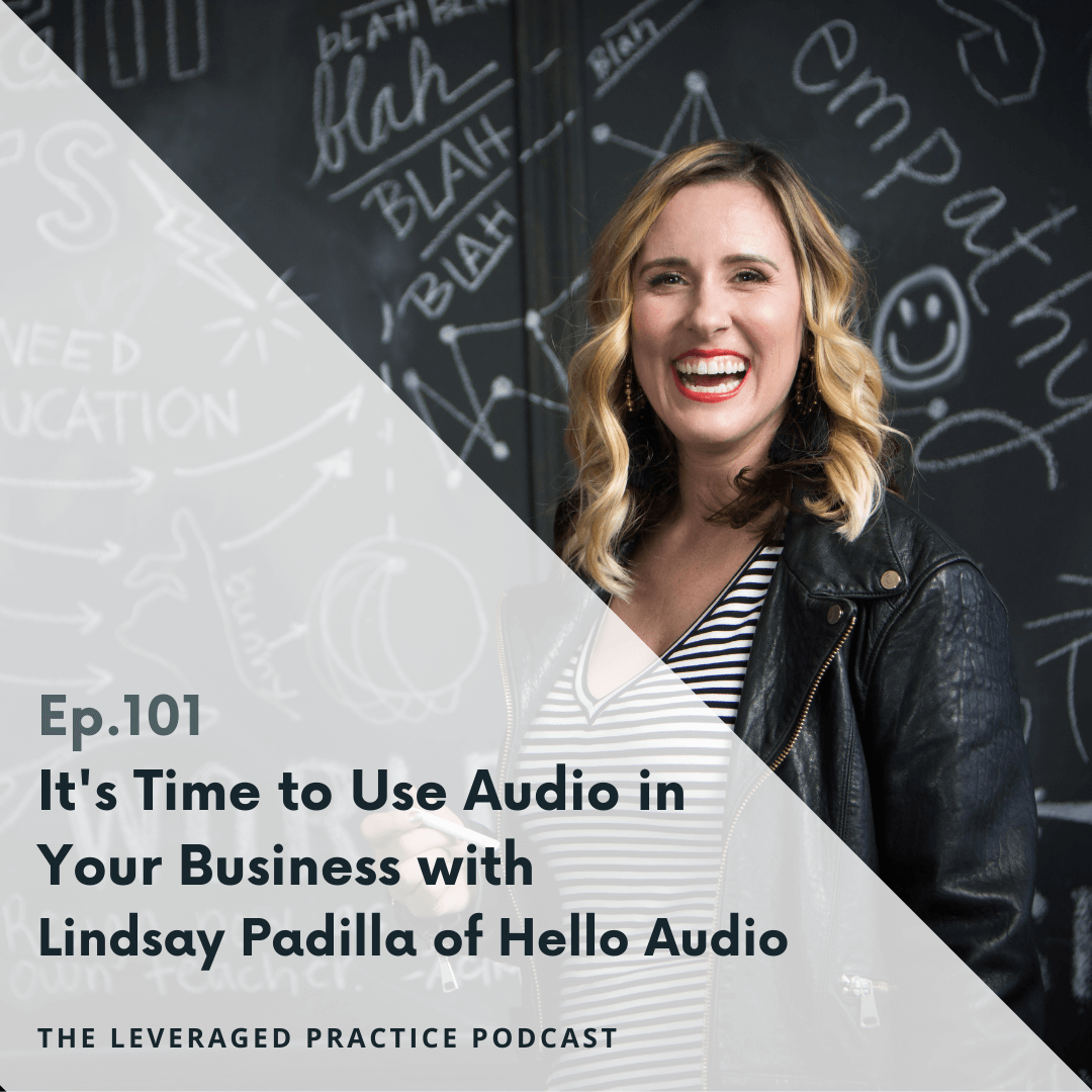 Ep.101 It's Time to Use Audio in Your Business with Lindsay Padilla of Hello Audio (2)