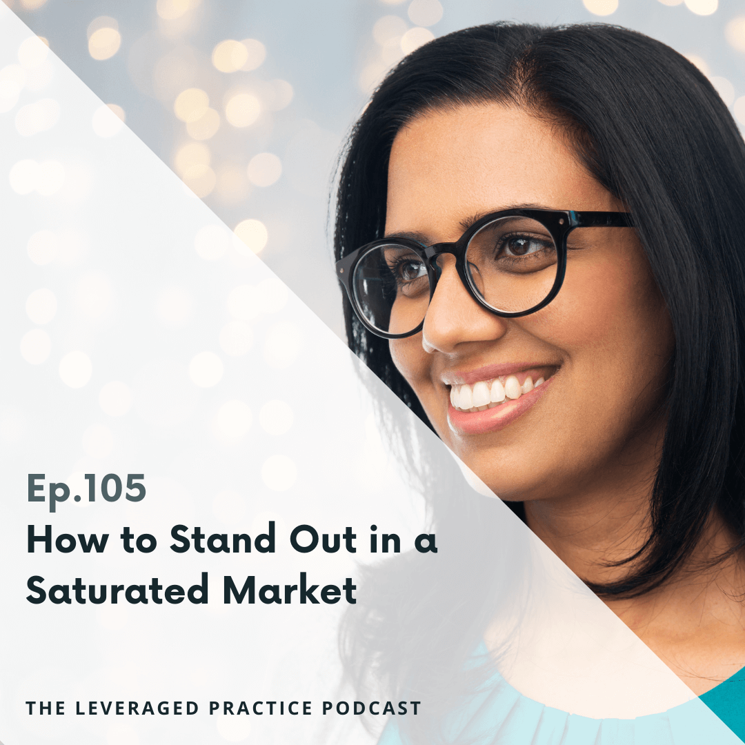 Ep.105 How to Stand Out in a Saturated Market