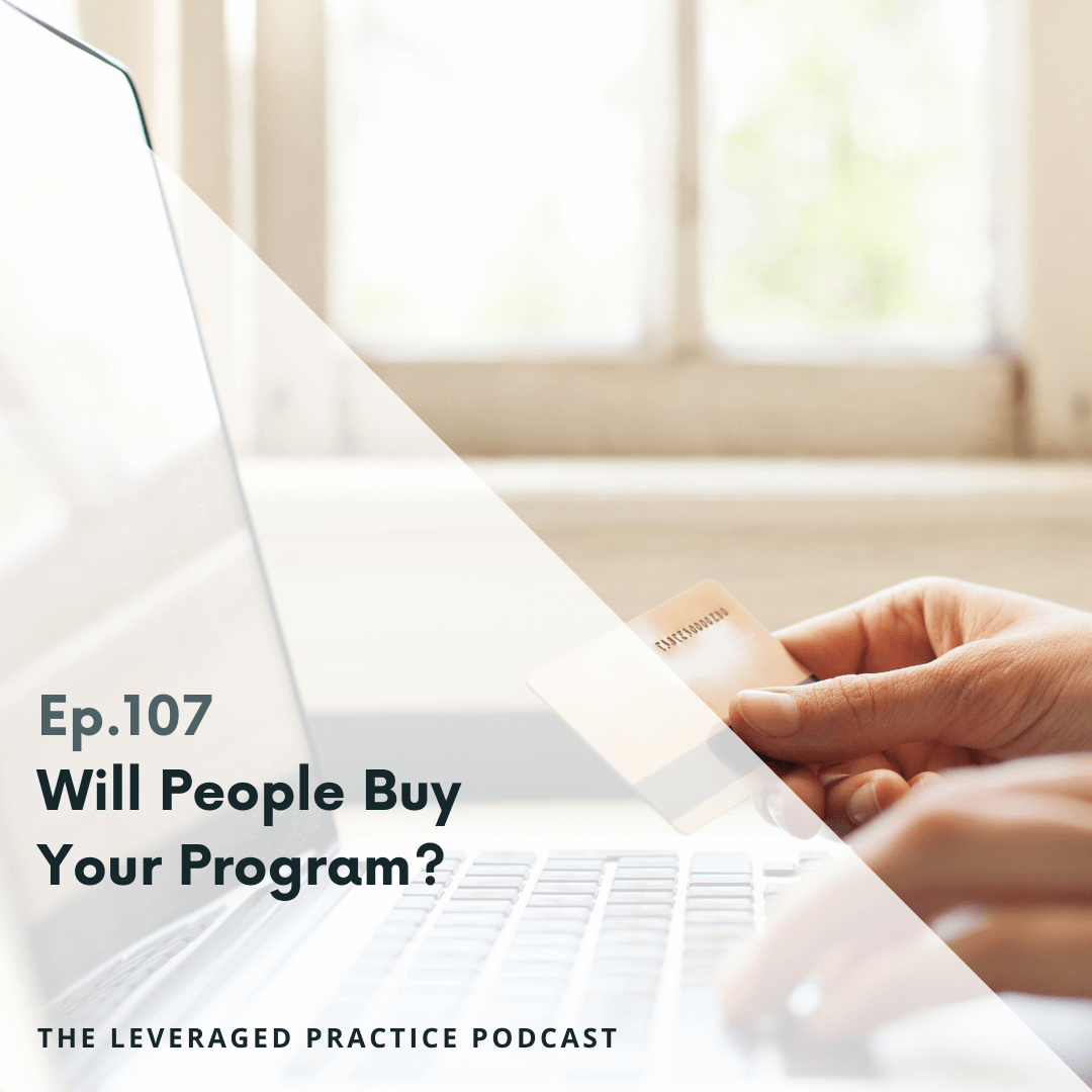 Ep.107 Will People Buy Your Program_ (1)