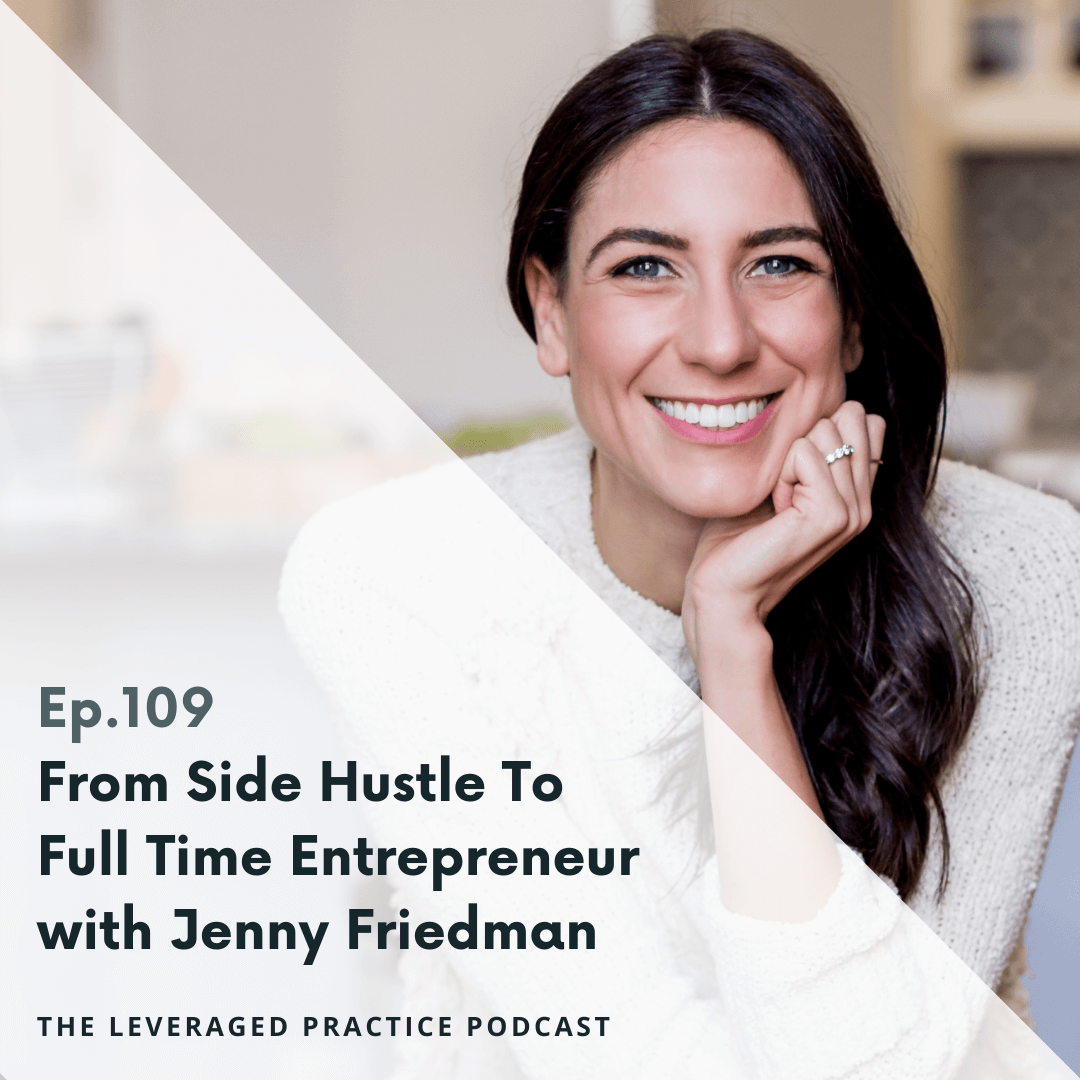 Ep.109 From Side Hustle To Full Time Entrepreneur with Jenny Friedman