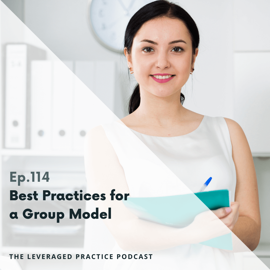 Ep.114 Best Practices for a Group Model